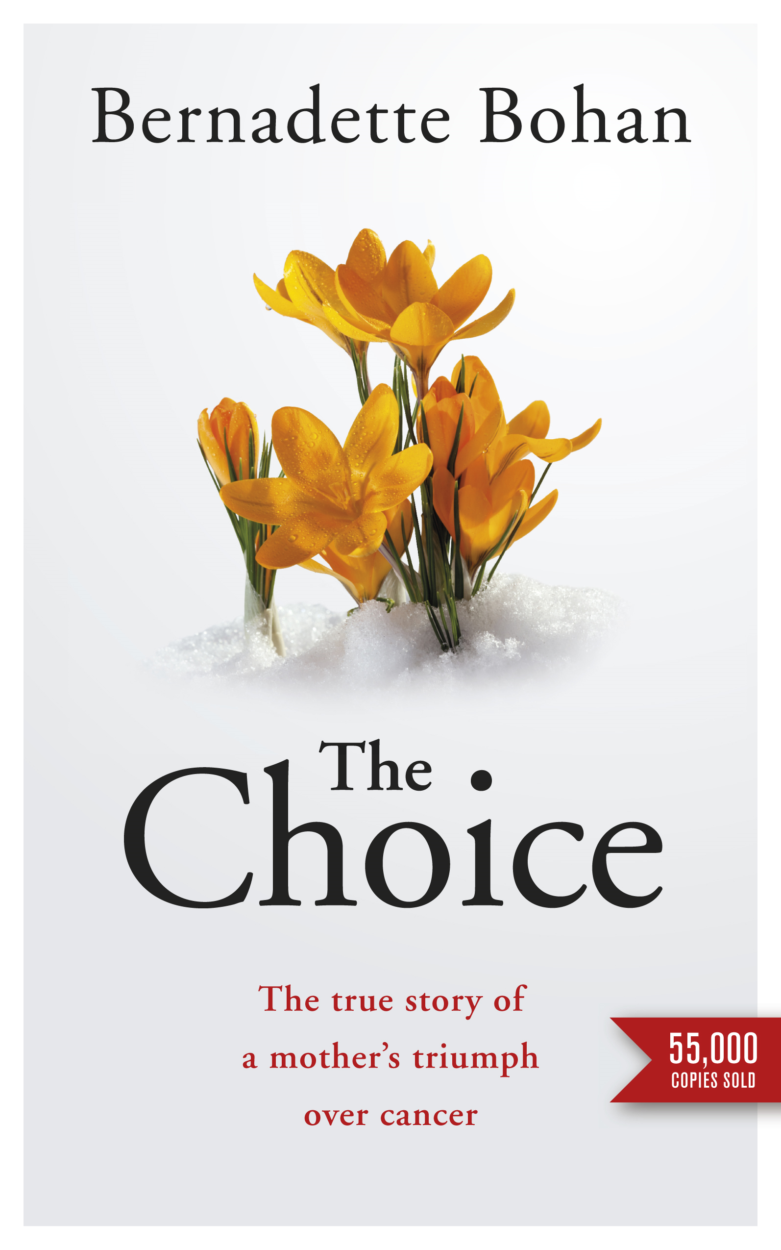 Book Cover: The Choice: Coping with Cancer: The true story of a mother's triumph over cancer