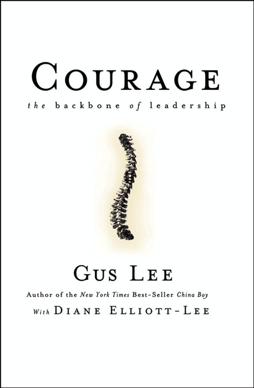 Courage By: Diane Elliott-Lee,Gus Lee