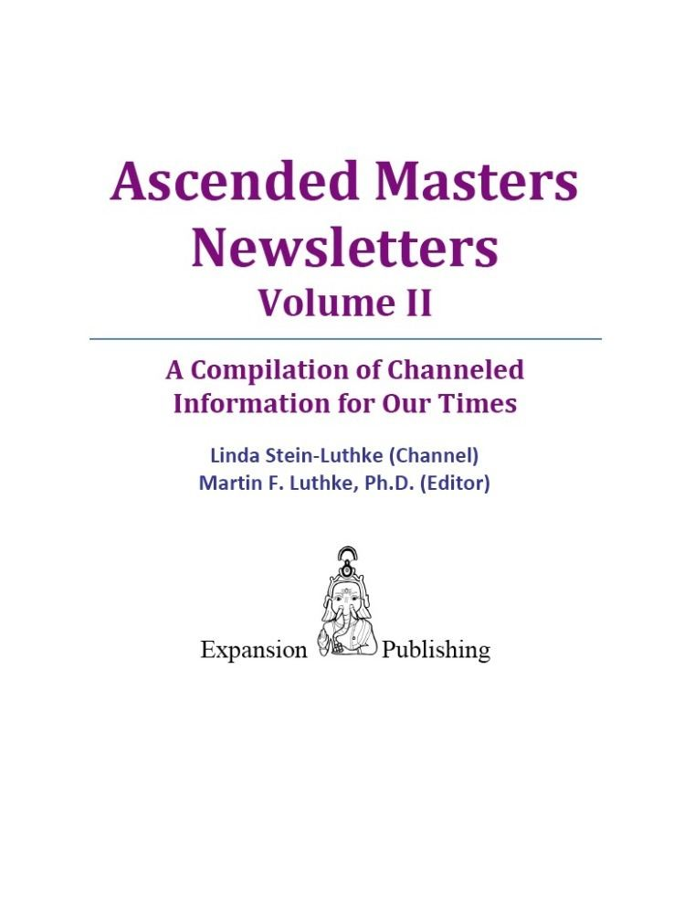 Ascended Masters Newsletters Vol. II By: Linda Stein-Luthke