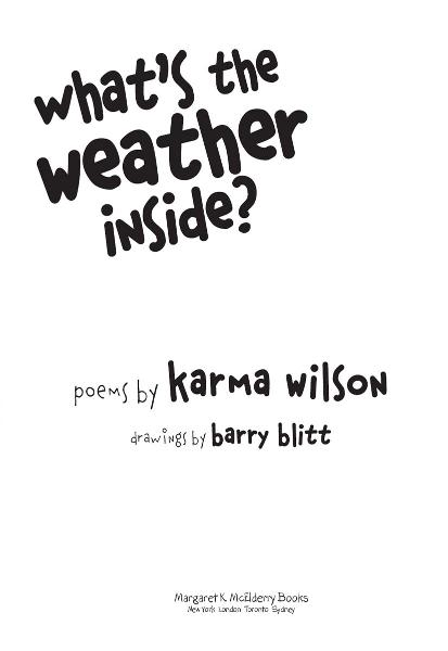What's the Weather Inside? By: Karma Wilson,Barry Blitt