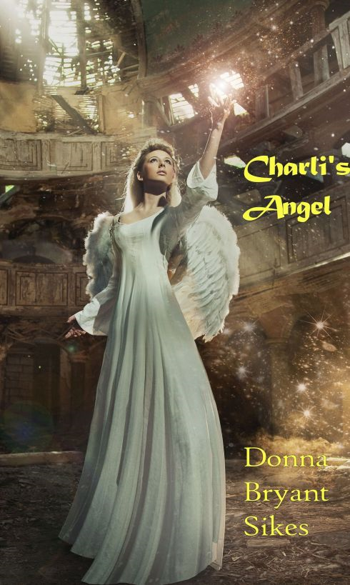 Charli's Angel By: Donna Bryant Sikes