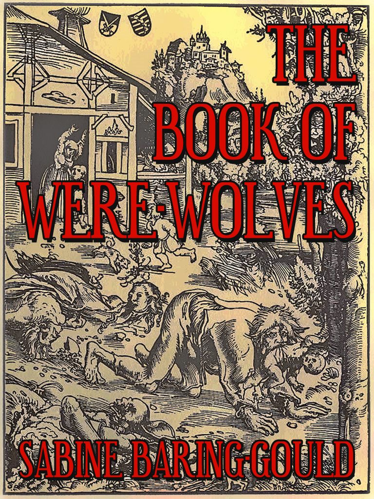 SABINE BARING-GOULD - The Book Of Were Wolves