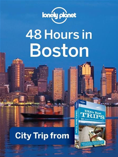 Lonely Planet 48 Hours in Boston City Trip from USA's Best Trips Travel Guide