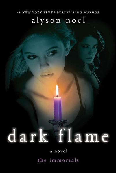 Dark Flame By: Alyson Noël