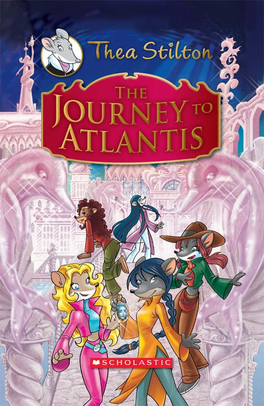 Thea Stilton Special Edition: The Journey to Atlantis By: Thea Stilton
