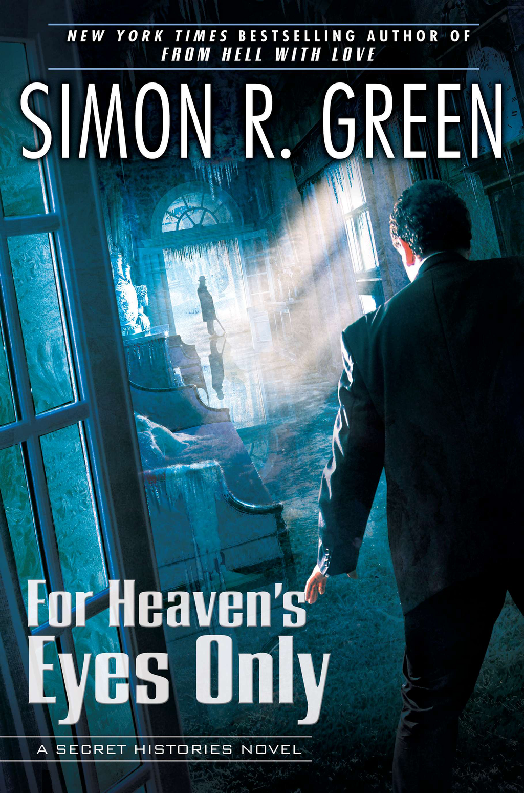 For Heaven's Eyes Only: A Secret Histories Novel By: Simon R. Green