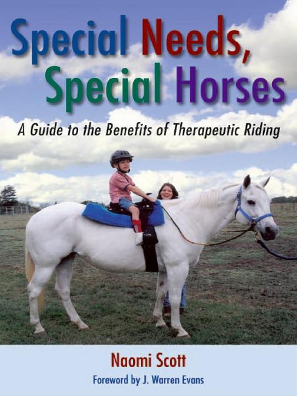 Special Needs Special Horses: A Guide to the Benefits of Therapeutic Riding