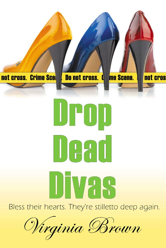 Drop Dead Divas By: Virginia Brown