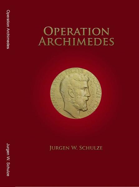 Operation Archimedes By: Jurgen W Schulze