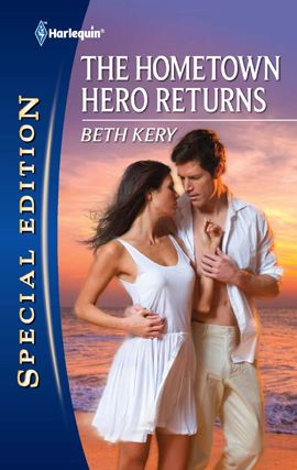 The Hometown Hero Returns By: Beth Kery