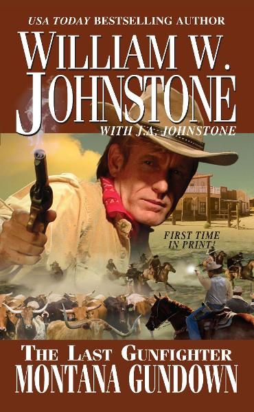 The Last Gunfighter:  Montana Gundown By: J.A Johnstone,William W. Johnstone