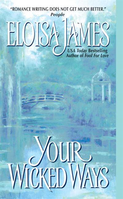 Your Wicked Ways By: Eloisa James