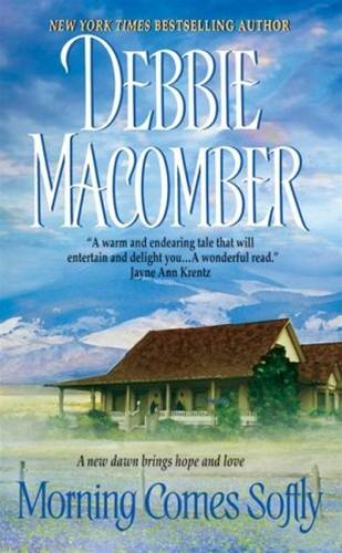 Morning Comes Softly By: Debbie Macomber
