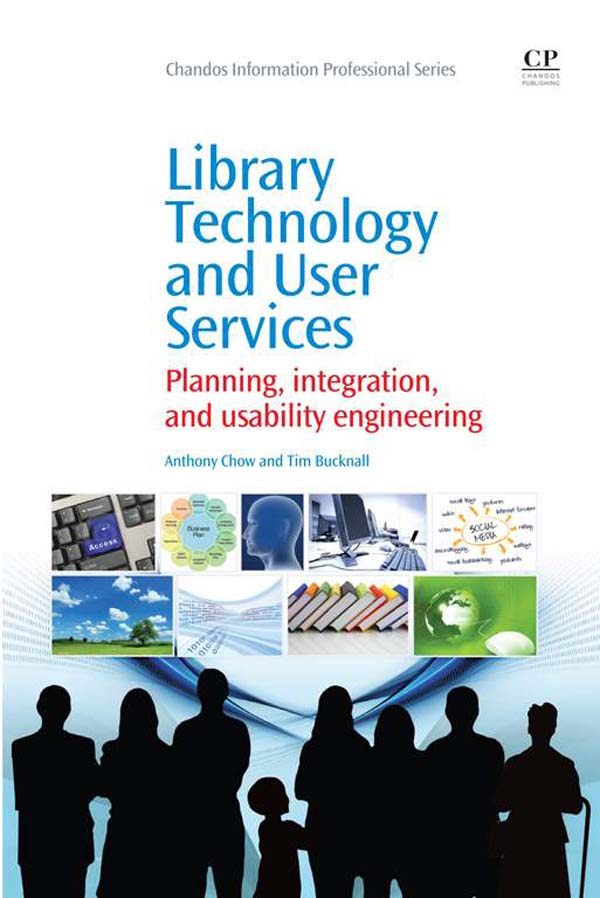 Library Technology and User Services Planning,  Integration,  And Usability Engineering