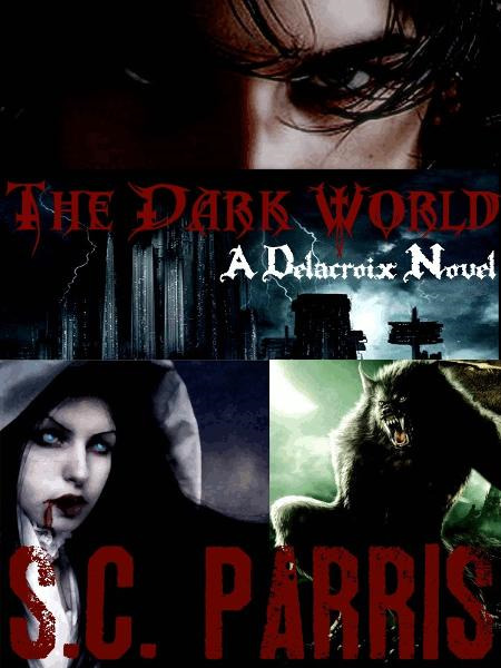 The Dark World: A Delacroix Novel