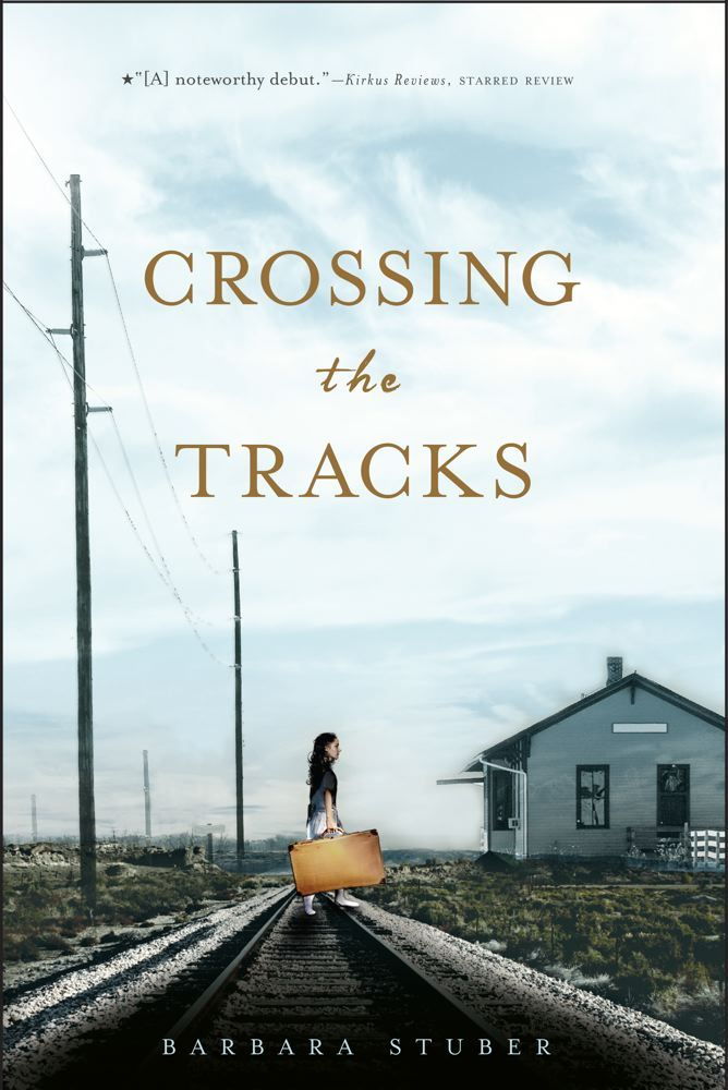Crossing the Tracks By: Barbara Stuber