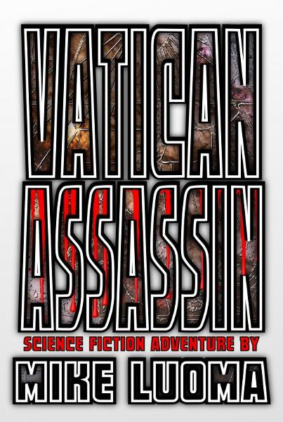 Vatican Assassin (Book One of The Vatican Assassin Trilogy)