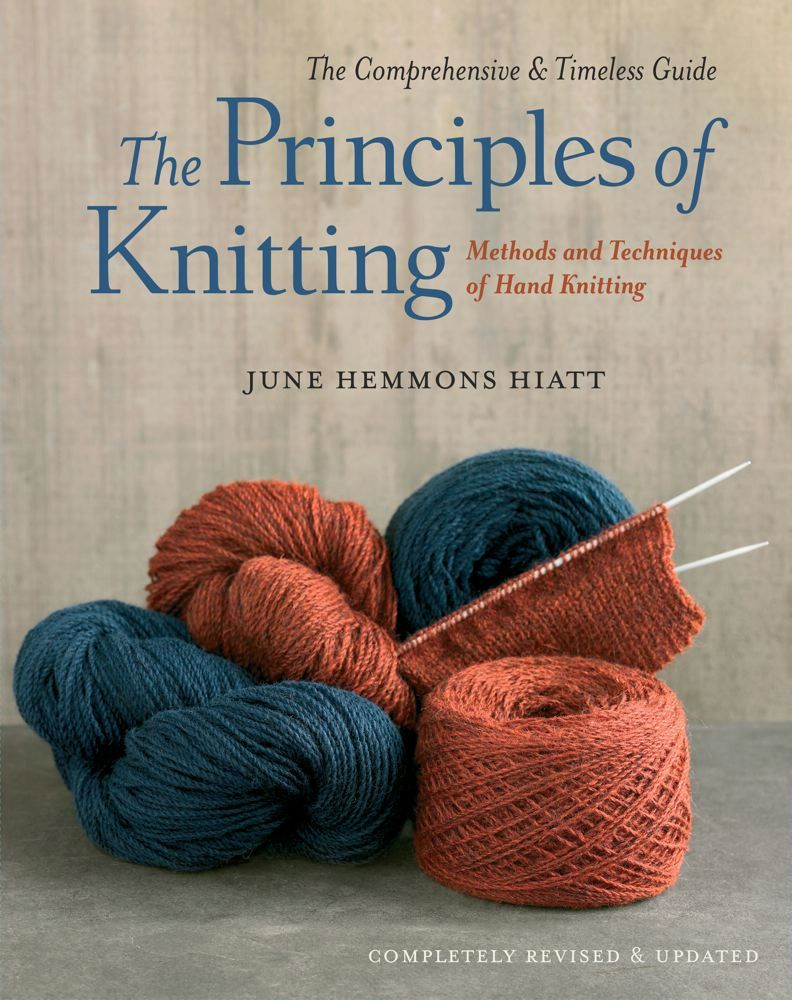 The Principles of Knitting By: June Hemmons Hiatt
