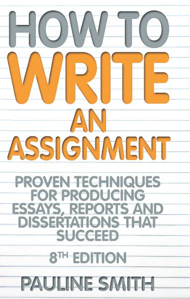 How to Write an Assignment By: Pauline Smith