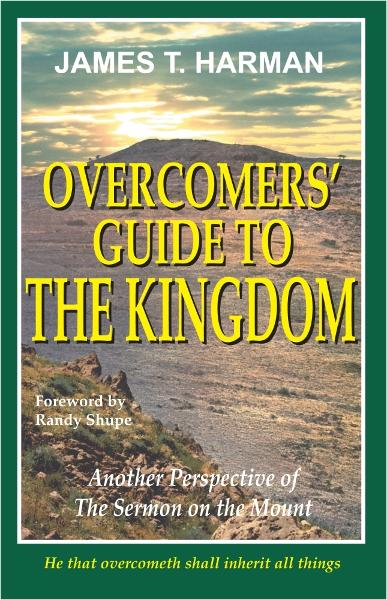 Overcomers' Guide to The Kingdom By: James Harman