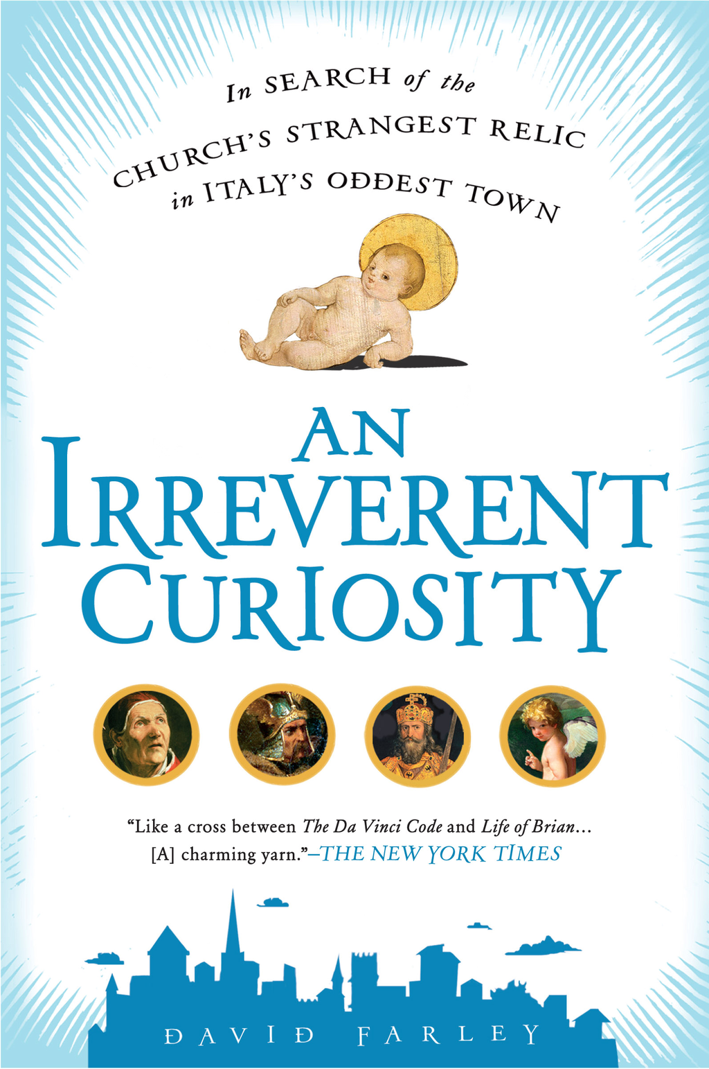 AN Irreverent Curiosity By: David Farley