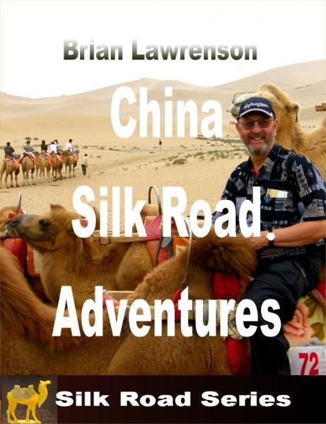 China Silk Road Adventures By: Brian Lawrenson