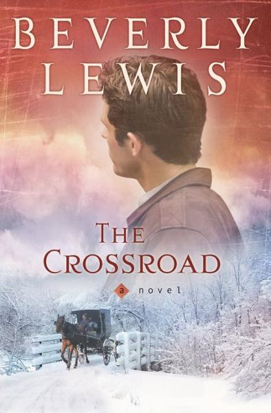 Crossroad, The By: Beverly Lewis