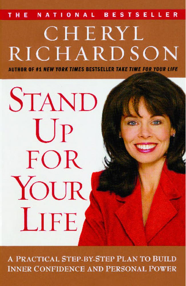 Stand Up For Your Life By: Cheryl Richardson
