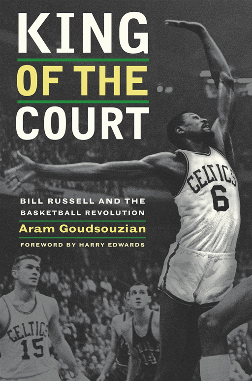 King of the Court By: Aram Goudsouzian