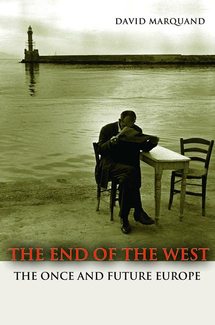 The End of the West By: David Marquand
