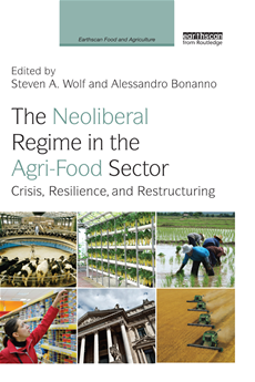 The Neoliberal Regime in the Agri-Food Sector Crisis, Resilience, and Restructuring