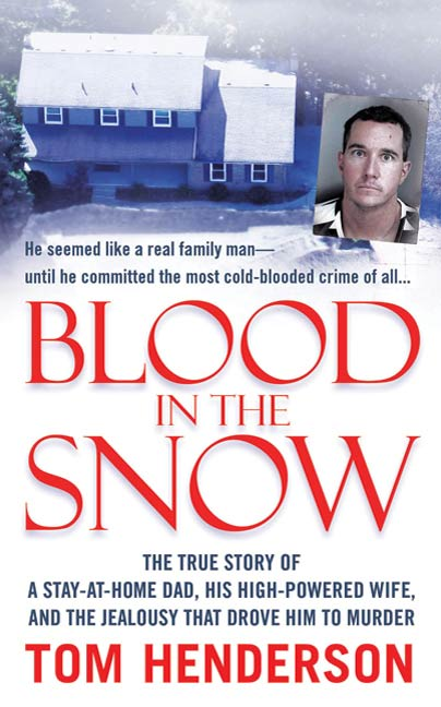 Blood in the Snow By: Tom Henderson