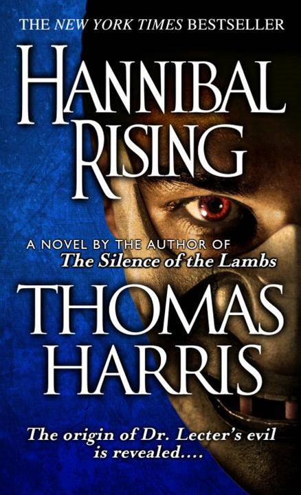 Hannibal Rising By: Thomas Harris