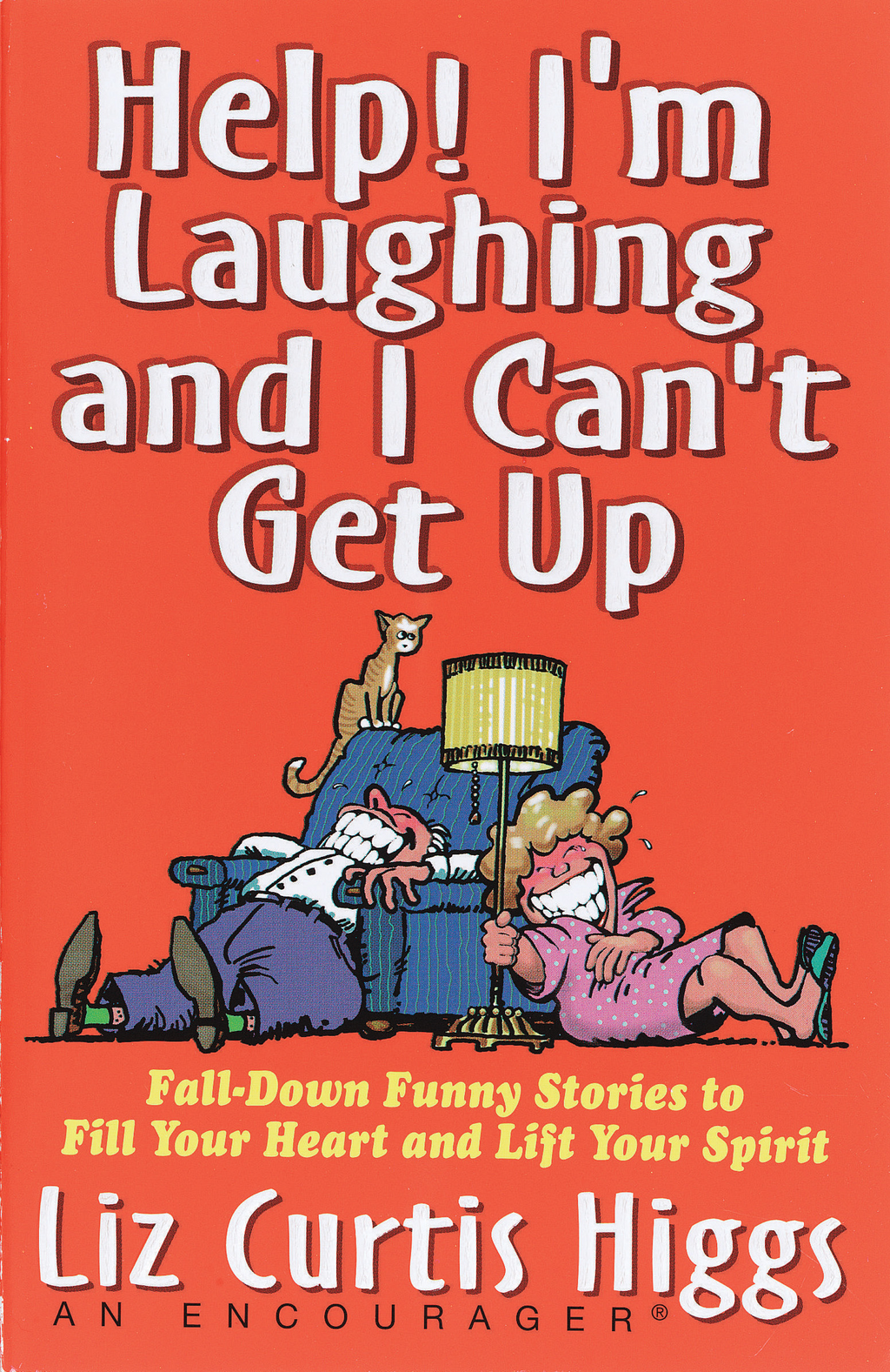 Help! I'm Laughing and I Can't Get Up By: Liz Curtis Higgs