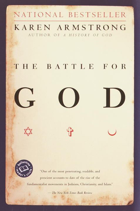 The Battle for God By: Karen Armstrong