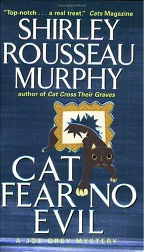 Cat Fear No Evil By: Shirley Rousseau Murphy