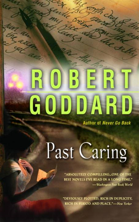 Past Caring By: Robert Goddard