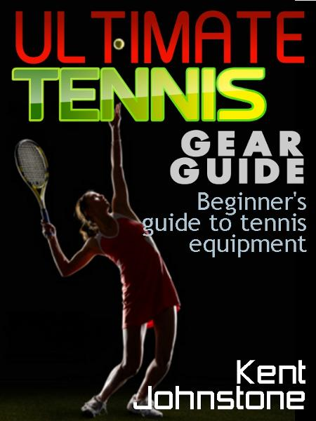 Ultimate Tennis Gear Guide: Beginner's guide to tennis equipment