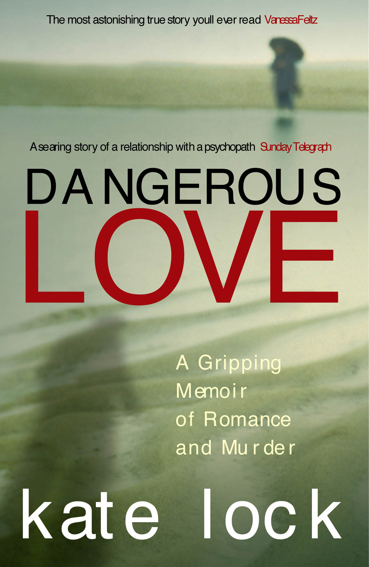 Dangerous Love A Gripping Memoir of Romance and Murder
