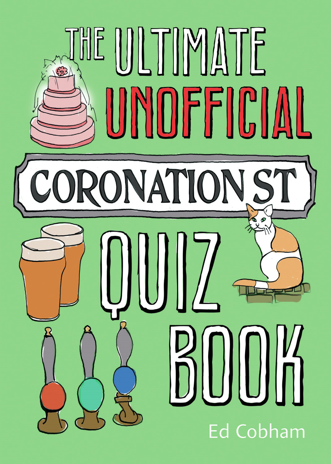 The Ultimate Unofficial Coronation Street Quiz Book By: Ed Cobham