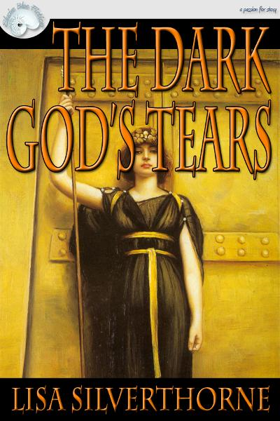 The Dark God's Tears By: Lisa Silverthorne