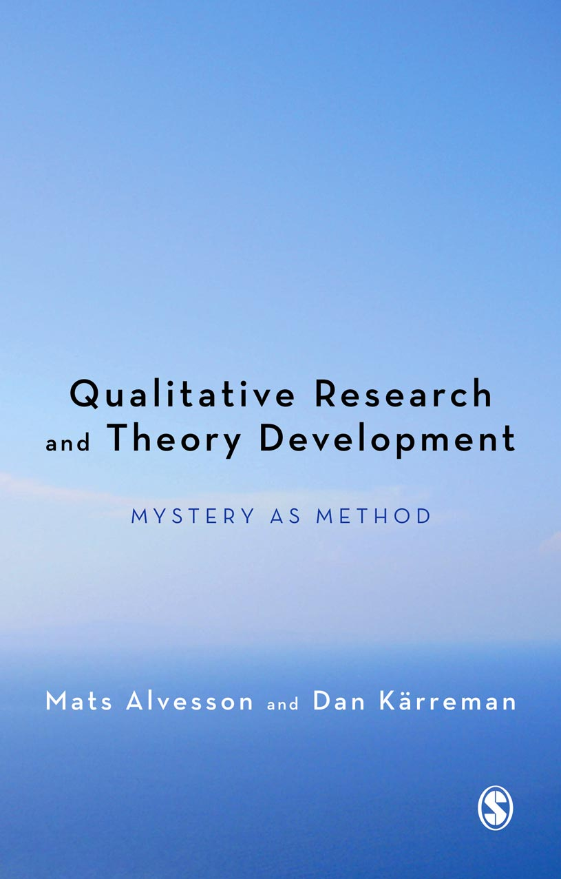 Qualitative Research and Theory Development Mystery as Method