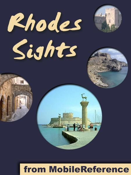 Rhodes Sights: a travel guide to the top 20 attractions in Rhodes (Rodos), Greece (Mobi Sights) By: MobileReference