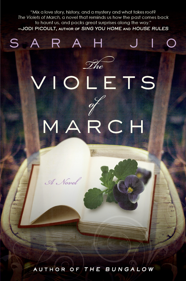 The Violets of March: A Novel By: Sarah Jio