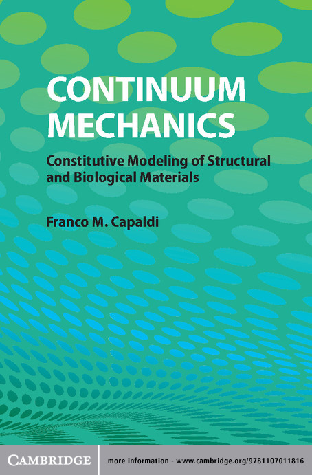 Continuum Mechanics Constitutive Modeling of Structural and Biological Materials