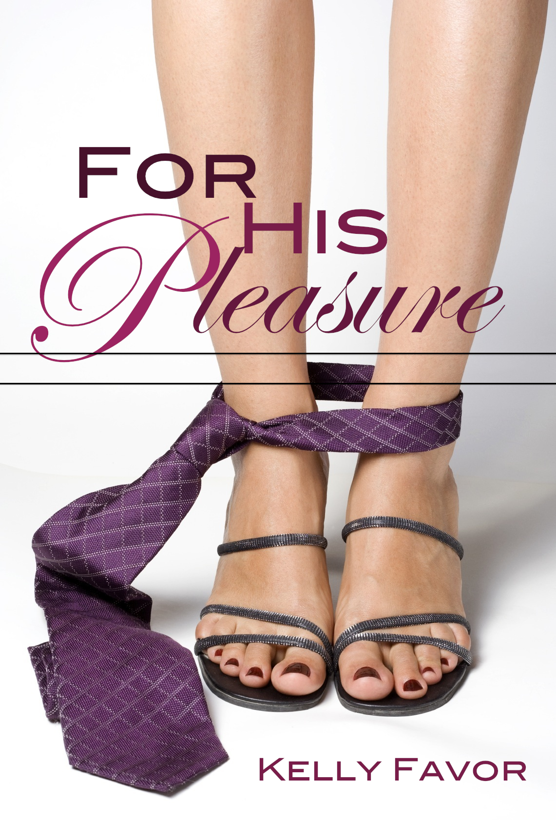 For His Pleasure By: Kelly Favor