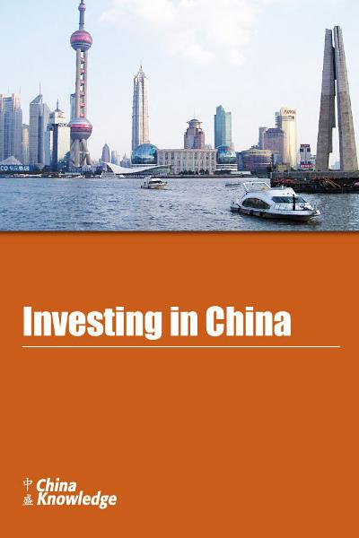 Investing in China By: China Knowledge