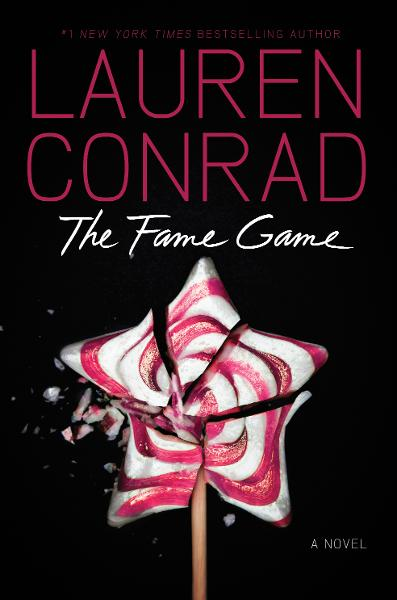 The Fame Game By: Lauren Conrad