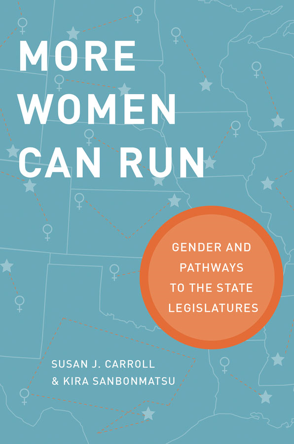 More Women Can Run: Gender and Pathways to the State Legislatures