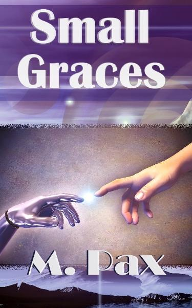 Small Graces By: M. Pax